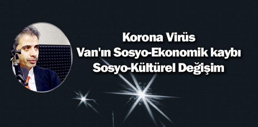 Van'ın Sosyo-Ekonomik Kaybı 'Psikolojik ve Kültürel' Baskı