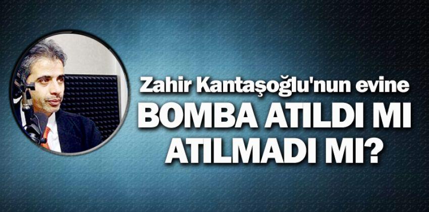 Kantaşoğlu'nun evine bomba atıldı mı? Atılmadı mı?