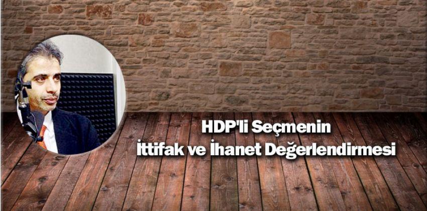 HDP'li Seçmenin İttifak ve İhanet Değerlendirmesi